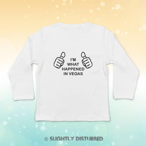 I'm What Happened In Vegas Baby Long Sleeve T-Shirt