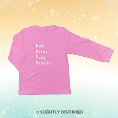 Eat Sleep Poop Repeat Baby Long Sleeve T-Shirt - Slightly Disturbed
