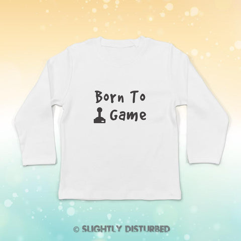 Born To Game Baby Long Sleeve T-Shirt