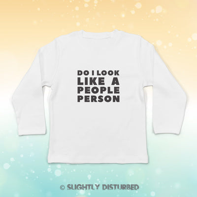 Do I Look Like A People Person Baby Long Sleeve T-Shirt - Slightly Disturbed