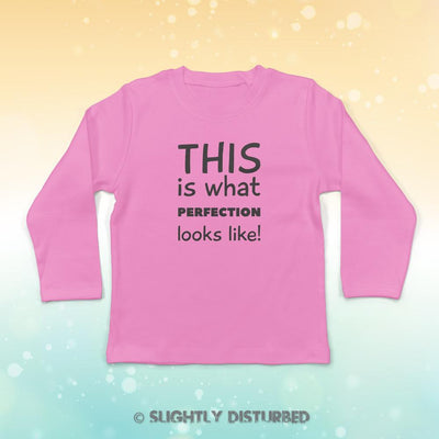 This Is What Perfection Looks Like Baby Long Sleeve T-Shirt