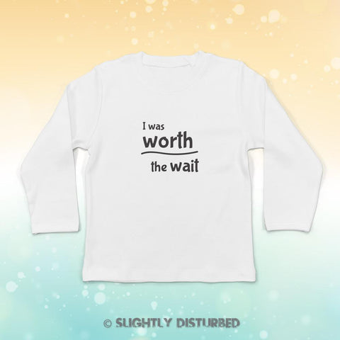I Was Worth The Waite Baby Long Sleeve T-Shirt
