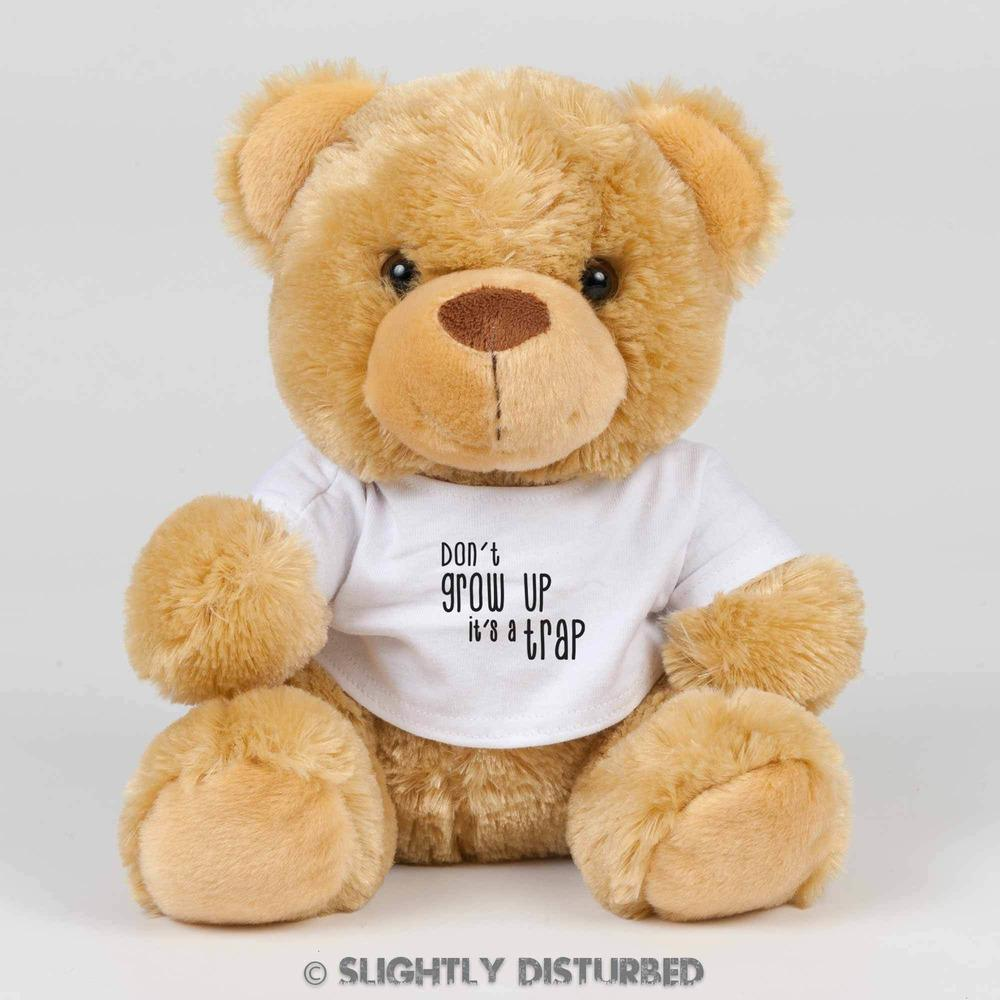 Don't Grow Up It's A Trap Teddy Bear - Cuddly Toy - Slightly Disturbed