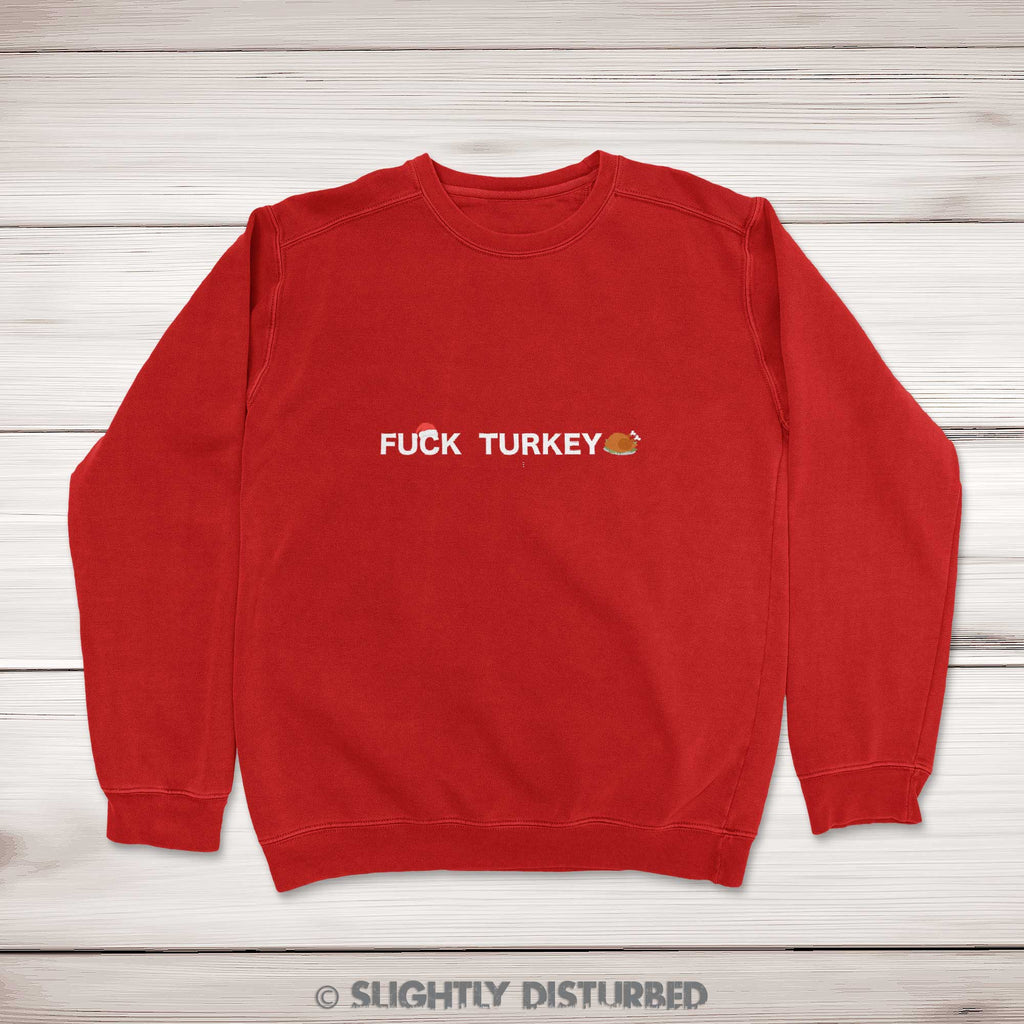 Fuck Turkey - Rude Christmas Jumpers - Slightly Disturbed - Red