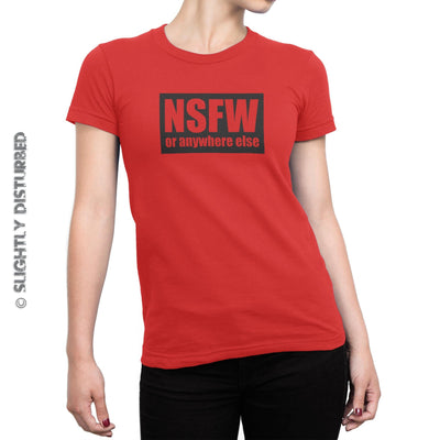 NSFW Or Anywhere Else Ladies T-Shirt - Slightly Disturbed