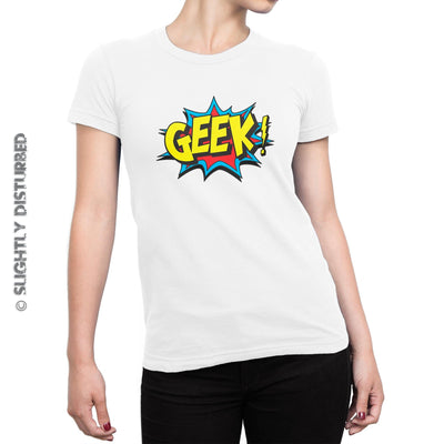 Geek! Ladies T-Shirt - Slightly Disturbed