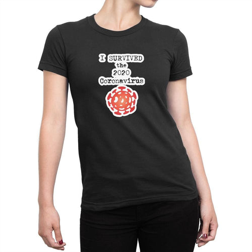 I Survived the 2020 Coronavirus Ladies T-Shirt - Novelty T-Shirts - Slightly Disturbed