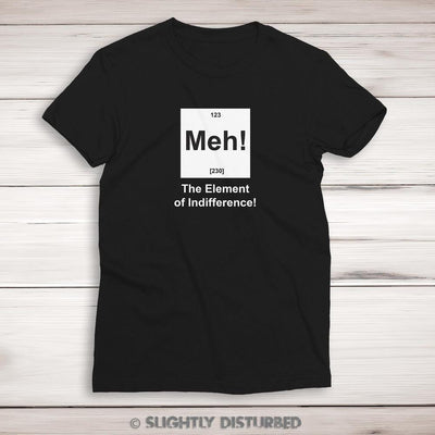 Meh! The Element Of Indifference Ladies T-Shirt