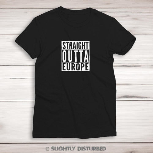 Straight Outta Europe Ladies T-Shirt - Novelty Tees - Slightly Disturbed