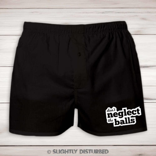 Don't Neglect The Balls Mens Boxers  - Rude Underwear - Slightly Disturbed