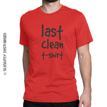Load image into Gallery viewer, Last Clean T-Shirt Men's T-Shirt - Novelty Tees - Slightly Disturbed