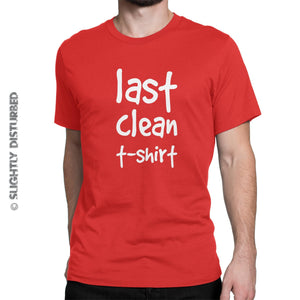 Last Clean T-Shirt Men's T-Shirt - Novelty Tees - Slightly Disturbed