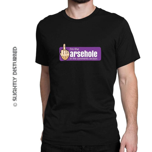 Arsehole In The Comments Section Mens T-Shirt - Rude Men's T-Shirts - Slightly Disturbed