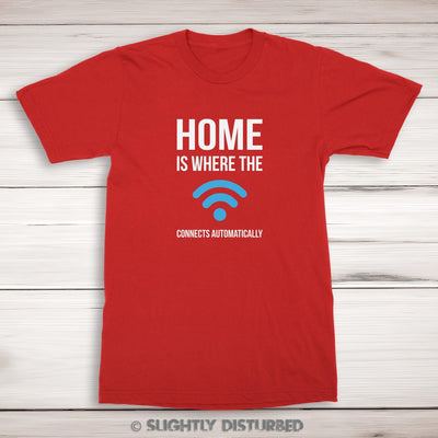 Home Is Where The WiFi Connects Automatically Men's T-Shirt - Slightly Disturbed