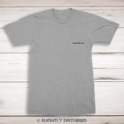 Nosey Little Cunt Mens T-Shirt - Rude T-Shirts - Slightly Disturbed