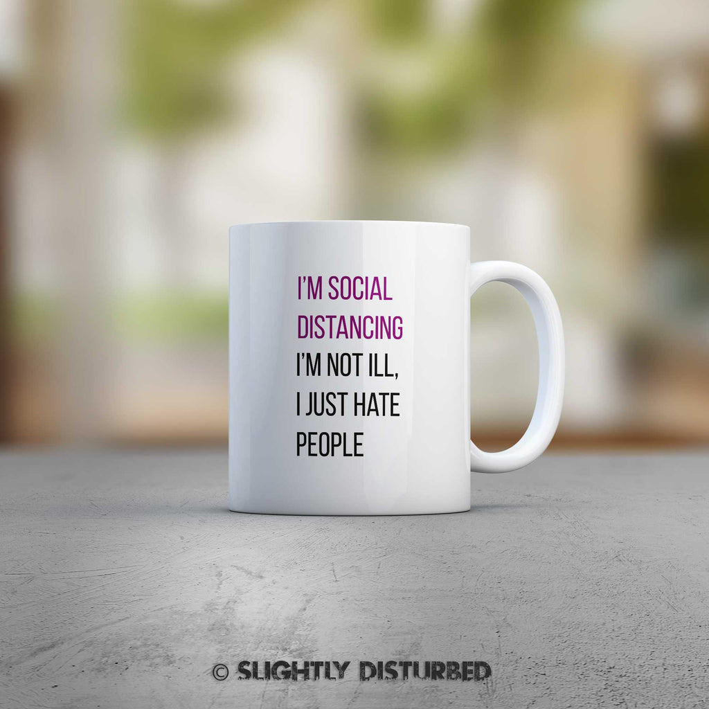 Social Distancing Mug - Novelty Mugs - Slightly Disturbed - White