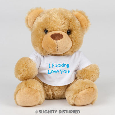 I Fucking Love You! Swear Bear - Slightly Disturbed