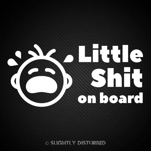 Little Shit(s) On Board Vinyl Sticker - Slightly Disturbed