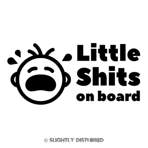 Little Shits On Board Black Vinyl Sticker - Slightly Disturbed