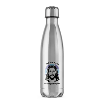 Me So Holy, Me Love You Long Time Water Bottle - Slightly Disturbed