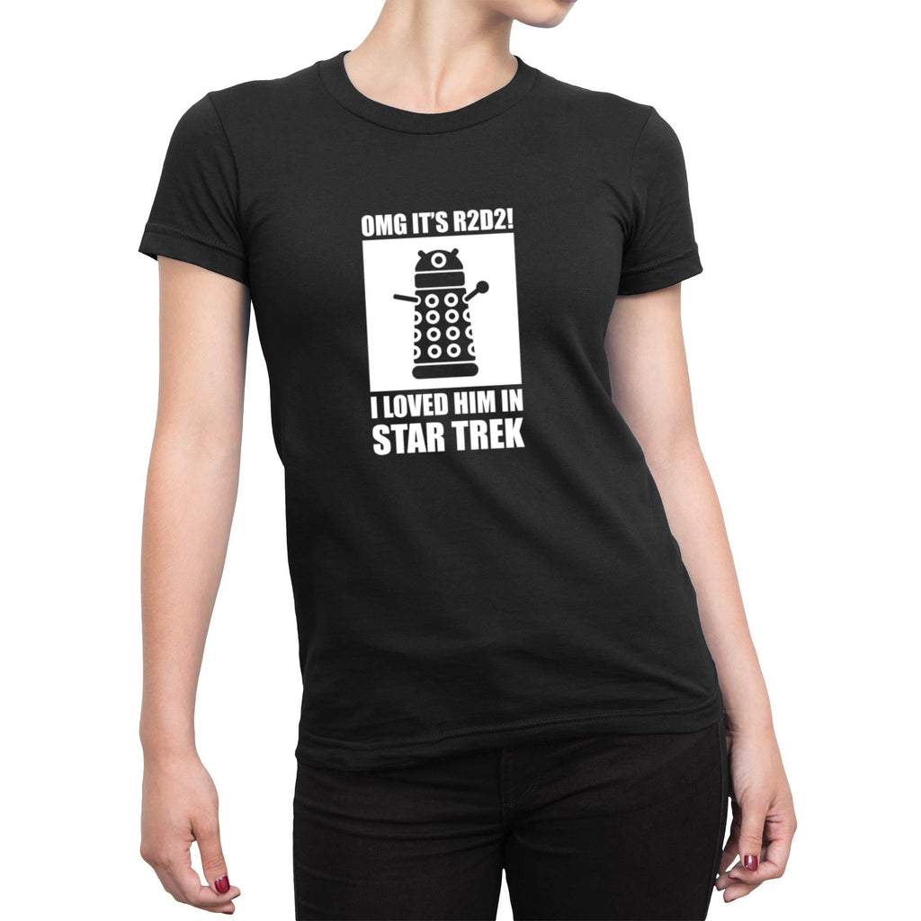 OMG It's R2D2 I Loved Him In Star Trek - Geeky Ladies T-Shirts - Slightly Disturbed - Image 1 of 4
