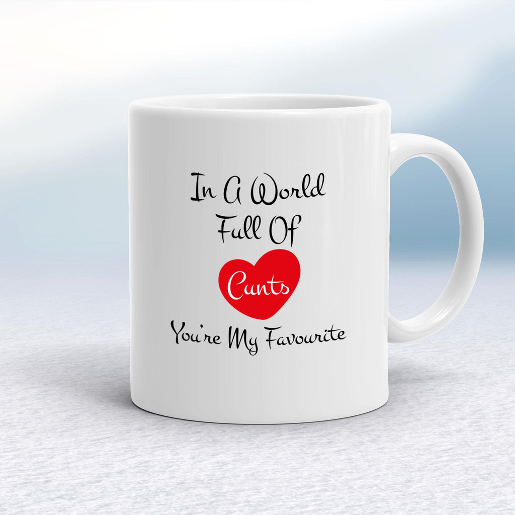 In A World Full Of Cunts - Rude Mugs - Slightly Disturbed - Image 1 of 12