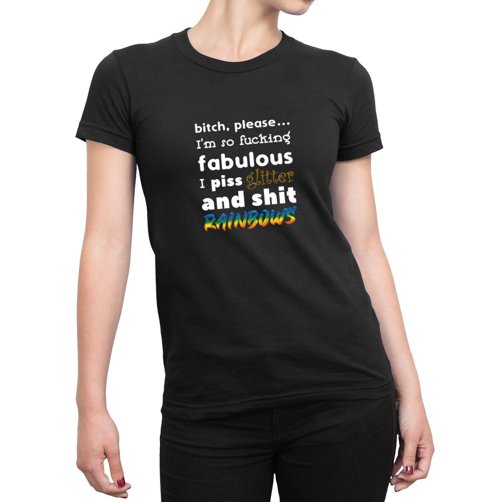 Bitch, Please I'm So Fucking Fabulous - Rude Ladies T-Shirts - Slightly Disturbed - Image 1 of 3