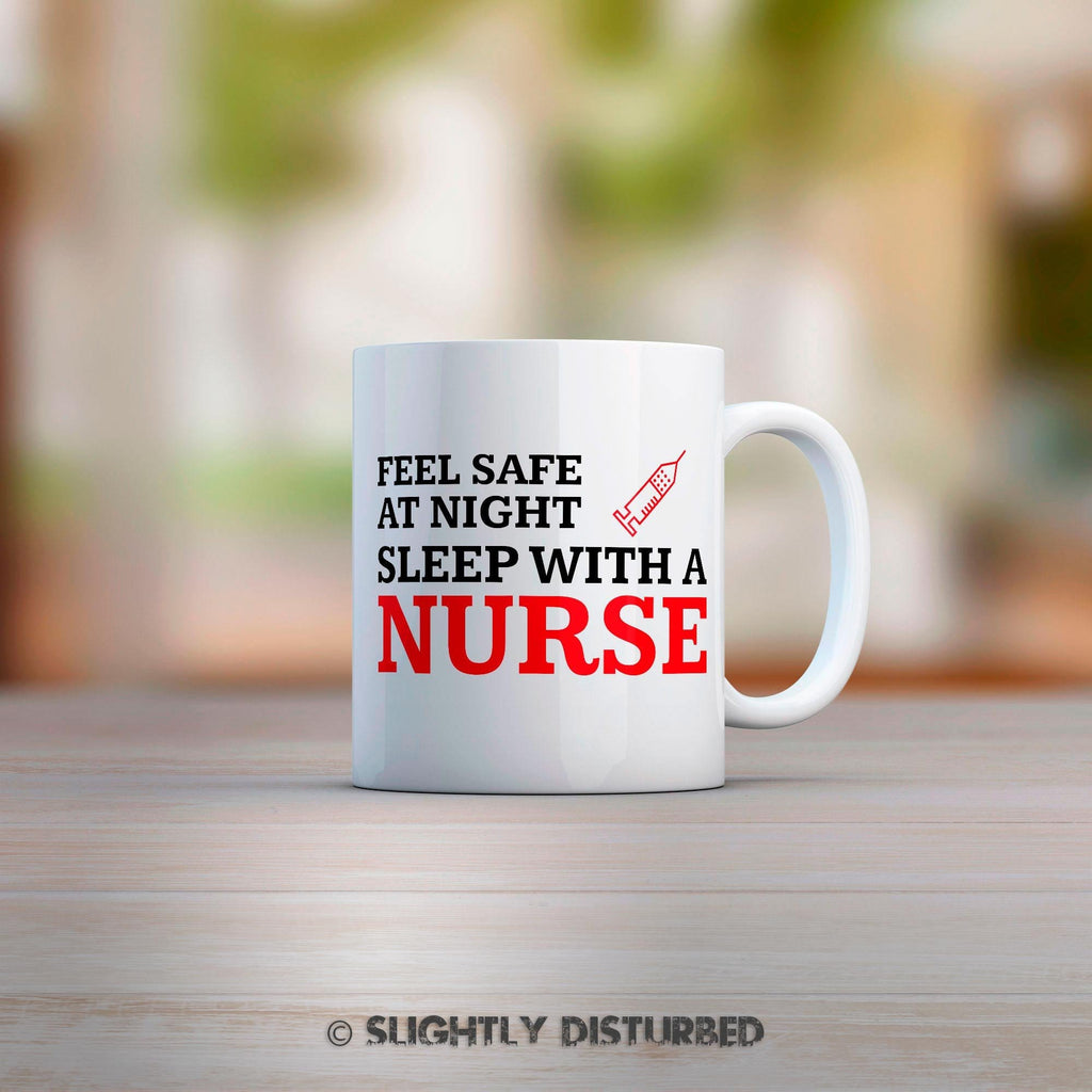 Feel Safe At Night, Sleep With A Nurse Mug - Mugs - Slightly Disturbed