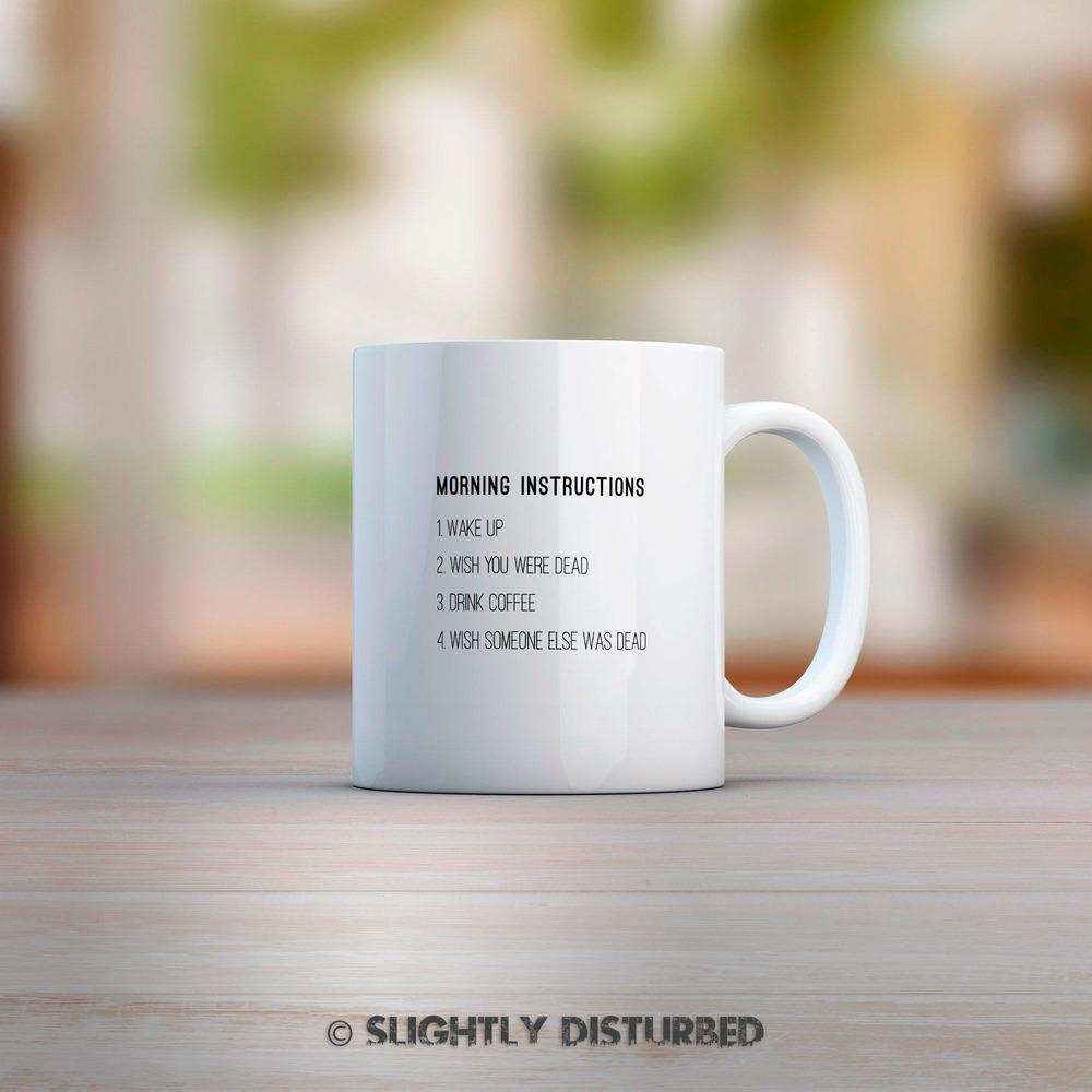 Morning Instructions Mug - Novelty Mugs - Slightly Disturbed