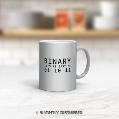 Binary Its as easy as 01 10 11 Mug - Novelty Mugs - Slightly Disturbed
