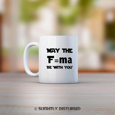 May The F=ma Be With You Mug