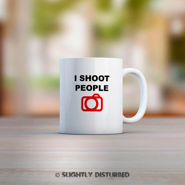 I Shoot People Mug - Slightly Disturbed