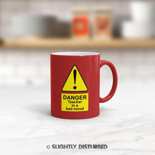 Load image into Gallery viewer, Danger Teacher In A Bad Mood Mug - Novelty Mugs - Slightly Disturbed