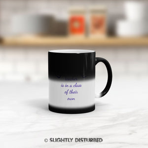 This Teacher Is In A Class Of Their Own Mug - Novelty Mugs - Slightly Disturbed