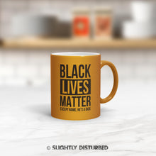 Load image into Gallery viewer, Personalised Black Lives Matter Mug - Rude Mugs - Slightly Disturbed