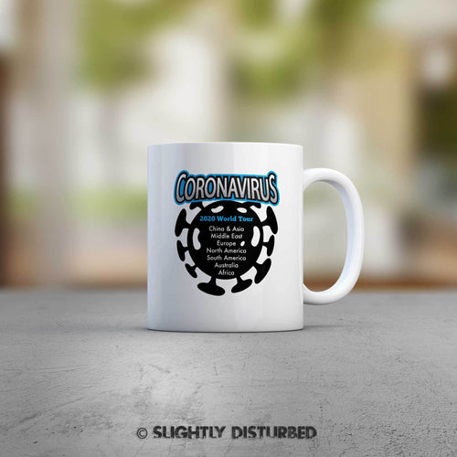 Coronavirus 2020 World Tour Mug - White Ceramic - Rude Mugs - Slightly Disturbed