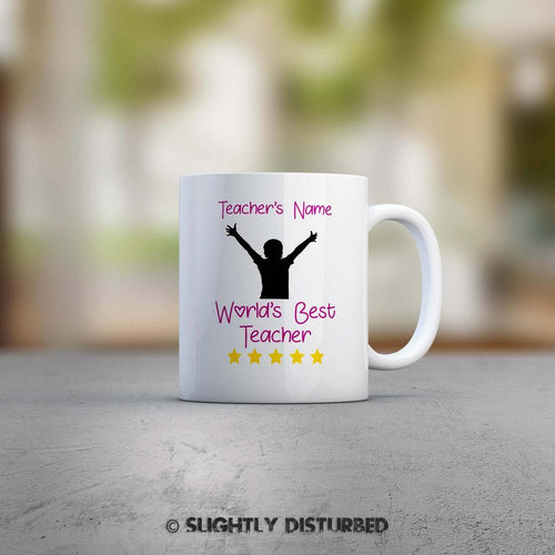 Personalised The Best Teacher In The World Mug - Novelty Mugs - Slightly Disturbed