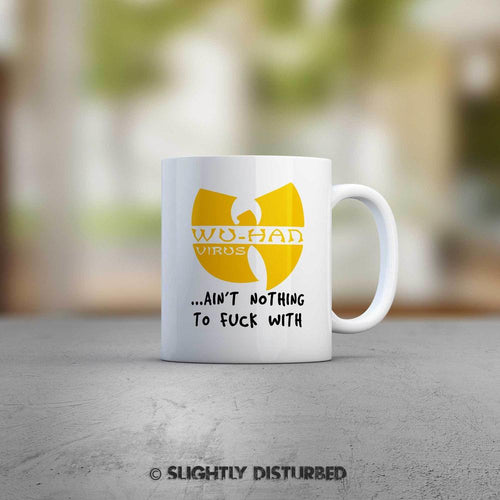 Wu-Han Virus Mug - Offensive Mugs - Slightly Disturbed