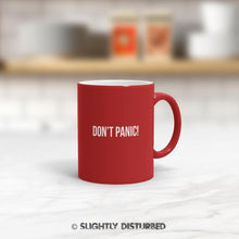 Load image into Gallery viewer, Don't Panic! Mug