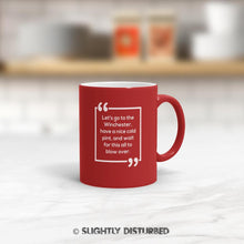 Load image into Gallery viewer, Let's Go To The Winchester Mug - Novelty Mugs - Slightly Disturbed