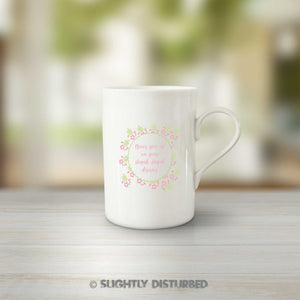 Never Give Up On Your Stupid, Stupid Dreams Mug - Bone China