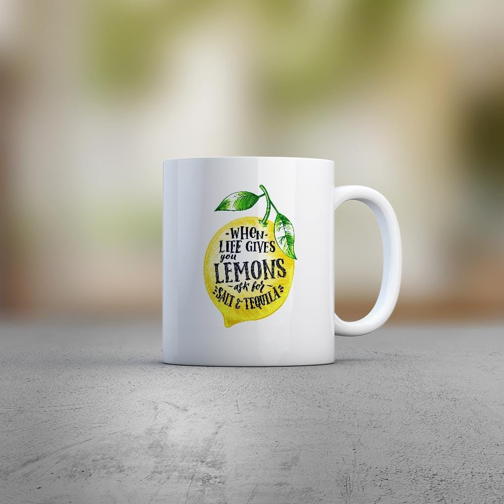 When Life Gives You Lemons Ask For Salt & Tequila - White Ceramic - Novelty Mugs - Slightly Disturbed