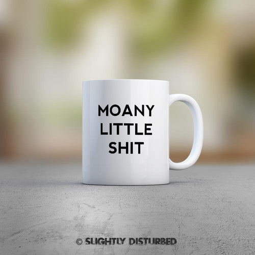 Moany Little Shit Mug - White Ceramic - Rude Mugs - Slightly Disturbed