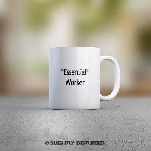 Essential Worker Mug - Novelty Mugs - Slightly Disturbed - Ceramic