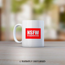 Load image into Gallery viewer, NSFW Mug