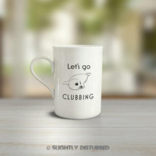 Load image into Gallery viewer, Let's Go Clubbing Mug