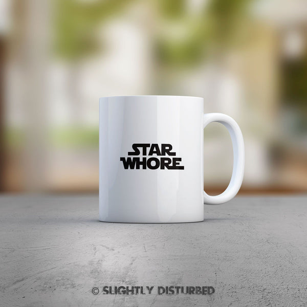 Star Whore Mug - Rude & Offensive - Slightly Disturbed