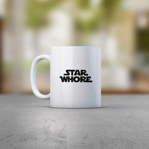 Star Whore Mug - Rude Mugs - Slightly Disturbed