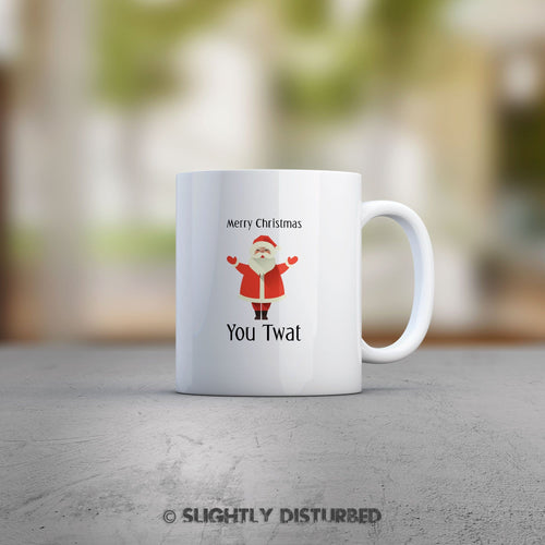 Merry Christmas You Twat Mug - Offensive Gifts - Slightly Disturbed