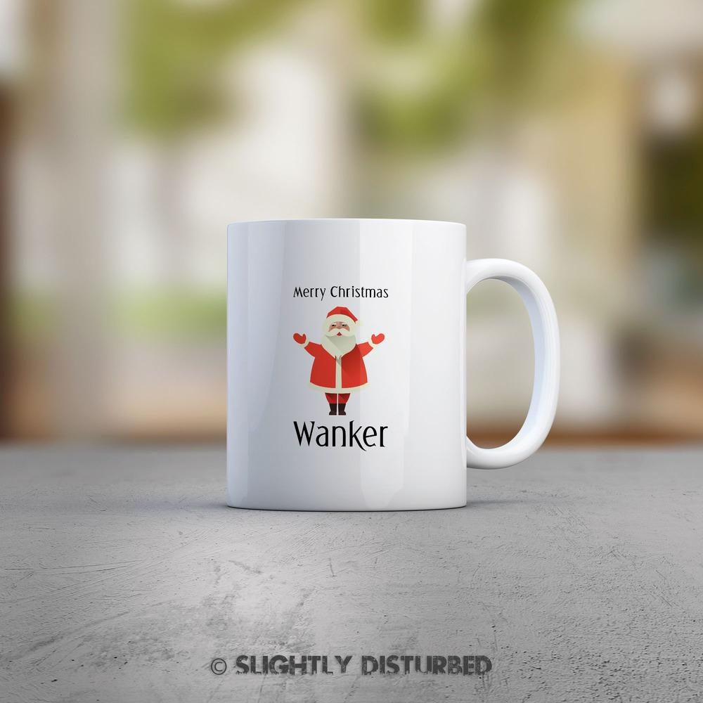 Merry Christmas Wanker Mug - Rude Christmas Gifts - Slightly Disturbed